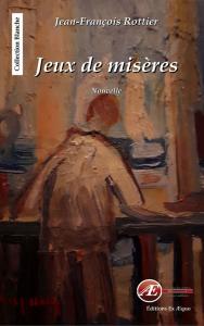 Jeux de misère - Jean-François Rottier
