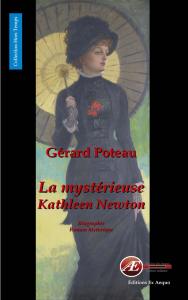 La mystérieuse Kathleen Newton-Gérard Poteau aux Éditions Ex Æquo