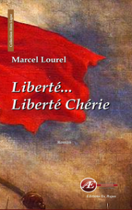 Liberté Liberté Chérie-Marcel Lourel Éditions Ex Æquo