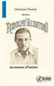 Rudolph Valentino un amour d'antan - Dominique Choulant - aux Éditions Ex Æquo