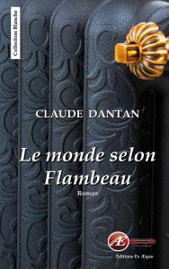 Le monde selon Flambeau - Claude Dantan - aux Éditions Ex Æquo