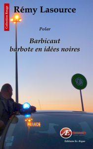 Barbicaut barbote en idées noires - Rémy Lasource - aux Éditions Ex Æquo