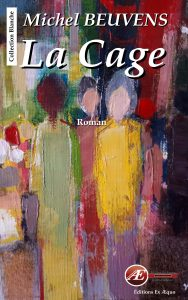 La Cage - Michel Beuvens - aux Éditions Ex Æquo