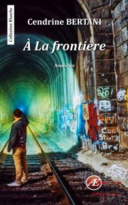 À la frontière - Cendrine Bertani - aux Éditions Ex Æquo