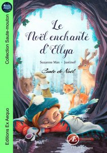 Le noël enchanté d'Ellya - suzanne max - aux Éditions Ex Æquo