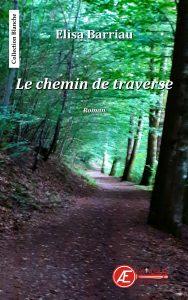 Le chemin de traverse - Elisa Barriau - aux Éditions Ex Æquo