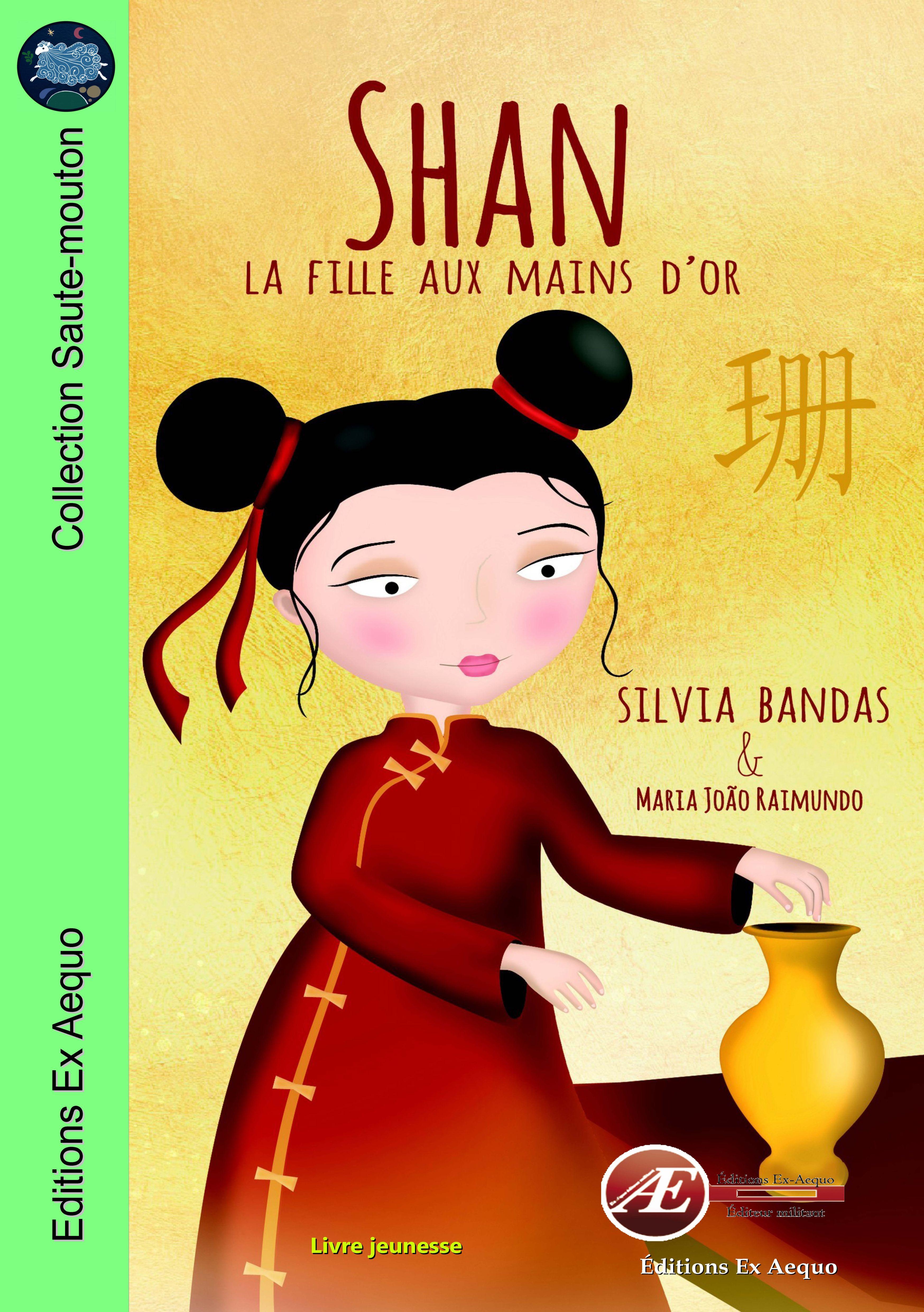 shan, la fille aux mains d'or - silvia bandas - aux Éditions Ex Æquo