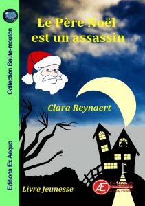 Nouveautés des Éditions Ex Æquo - Le Père Noël est un assassin - Clara Reynaert - aux Éditions Ex Æquo
