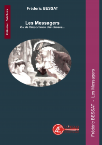 Les Messagers - Frédéric BESSAT - aux Éditions Ex Æquo