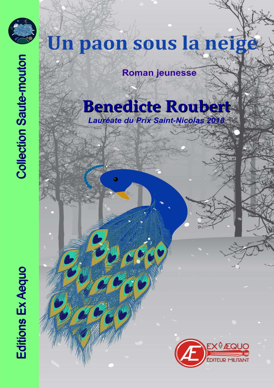 Un paon sous la neige - Bénédicte Roubert - Éditions Ex Æquo