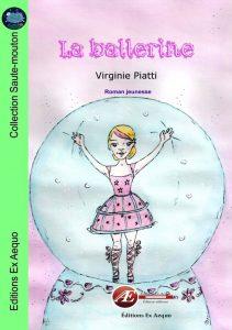 La ballerine par Virginie Piatti aux Éditions Ex Æquo