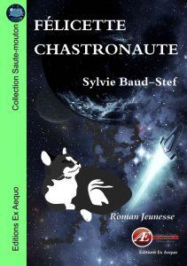 Félicette chastronaute par Sylvie Baud-Stef aux Éditions Ex Æquo