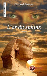L'or du sphinx par Gérard Poteau aux Éditions Ex Æquo