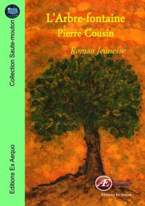 L'Arbre-fontaine par Pierre Cousin aux Éditions Ex Æquo