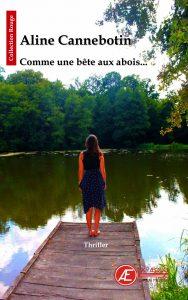 Comme une bête aux abois par Aline Cannebotin aux Éditions Ex Æquo