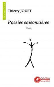 Poésies Saisonnières par Thierry Jouet aux Éditions Ex Æquo