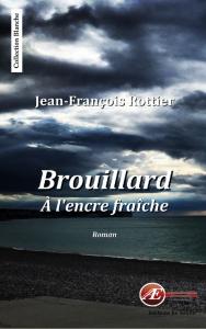 Brouillard à l'encre fraîche - Jean-François Rottier aux Éditions Ex Æquo