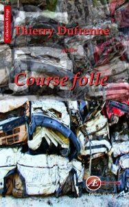 Course folle par Thierry Dufrenne aux Éditions Ex Æquo