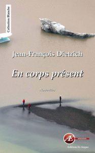 En Corps présent -Jean-François Dietrich
