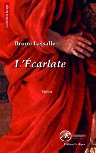 L'Écarlate par Bruno Lassalle aux Éditions Ex Æquo