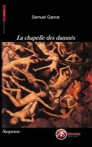 La chapelle des damnés par Samuel Gance aux Éditions Ex Æquo