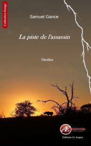 La piste de l'assassin par Samuel Gance aux Éditions Ex Æquo
