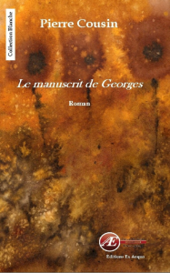 Le Manuscrit de Georges - Pierre Cousin aux Éditions Ex Æquo