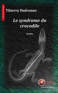 Le syndrome du crocodile par Thierry Dufrenne aux Éditions Ex Æquo