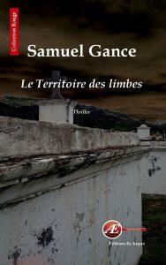Le territoire des limbes par Samuel Gance aux Éditions Ex Æquo