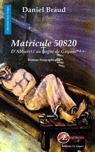 Matricule 50820 par Daniel Braud aux Éditions Ex Æquo