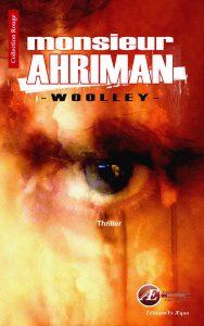 Monsieur Ahriman par Patrice Woolley aux Éditions Ex Æquo