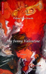 My funny Valentine par Pierre-Yves Wurth aux Éditions Ex Æquo