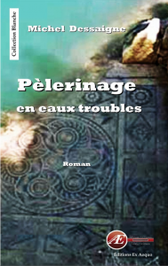 Pélerinage en eaux troubles - Michel Dessaigne aux Éditions Ex Æquo