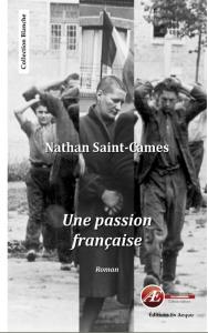 Une Passion française - Nathan Saint Cames aux Éditions Ex Æquo