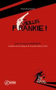 Tu vieillis, Frankie ! par Jean-François Dormois aux Éditions Ex Æquo
