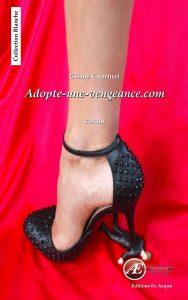 Adopte-une-vengeance.com par Céline Guarneri aux Éditions Ex Æquo