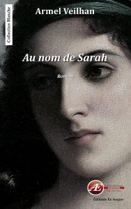 Au nom de Sarah par Armel Veilhan aux Éditions Ex Æquo
