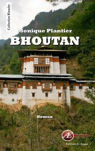 Bhoutan par Monique Plantier aux Éditions Ex Æquo
