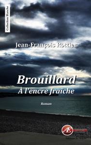 Brouillard à l'encre fraîche par Jean-François Rottier aux Éditions Ex Æquo