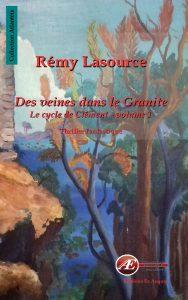 Des veines dans le granite Tome 1 par Rémy Lasource aux Éditions Ex Æquo