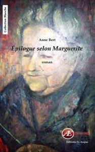 Epilogue selon Marguerite par Anne Bert aux Éditions Ex Æquo
