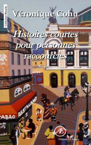 Histoires courtes pour personnes raccourcies par Véronique Cohu aux Éditions Ex Æquo