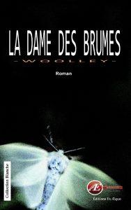 La dame des brumes par Patrice Woolley aux Éditions Ex Æquo