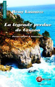 La légende perdue de Crozon par Rémy Lasource aux Éditions Ex Æquo