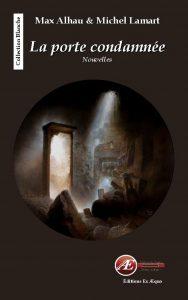 La porte condamnée par Max Alhau aux Éditions Ex Æquo