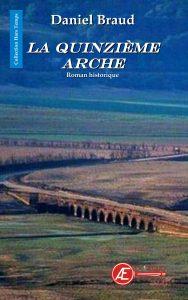 La quinzième arche par Daniel Braud aux Éditions Ex Æquo