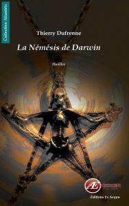 Le Némésis de Darwin par Thierry Dufrenne aux Éditions Ex Æquo