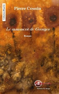 Le manuscrit de Georges par Pierre Cousin aux Éditions Ex Æquo