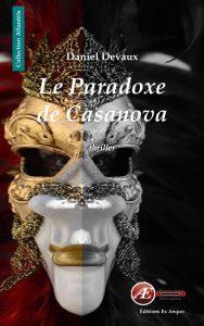 Le paradoxe de Casanova par Daniel Devaux aux Éditions Ex Æquo