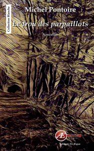 Le trou des parpaillots par Michel Pontoire aux Éditions Ex Æquo